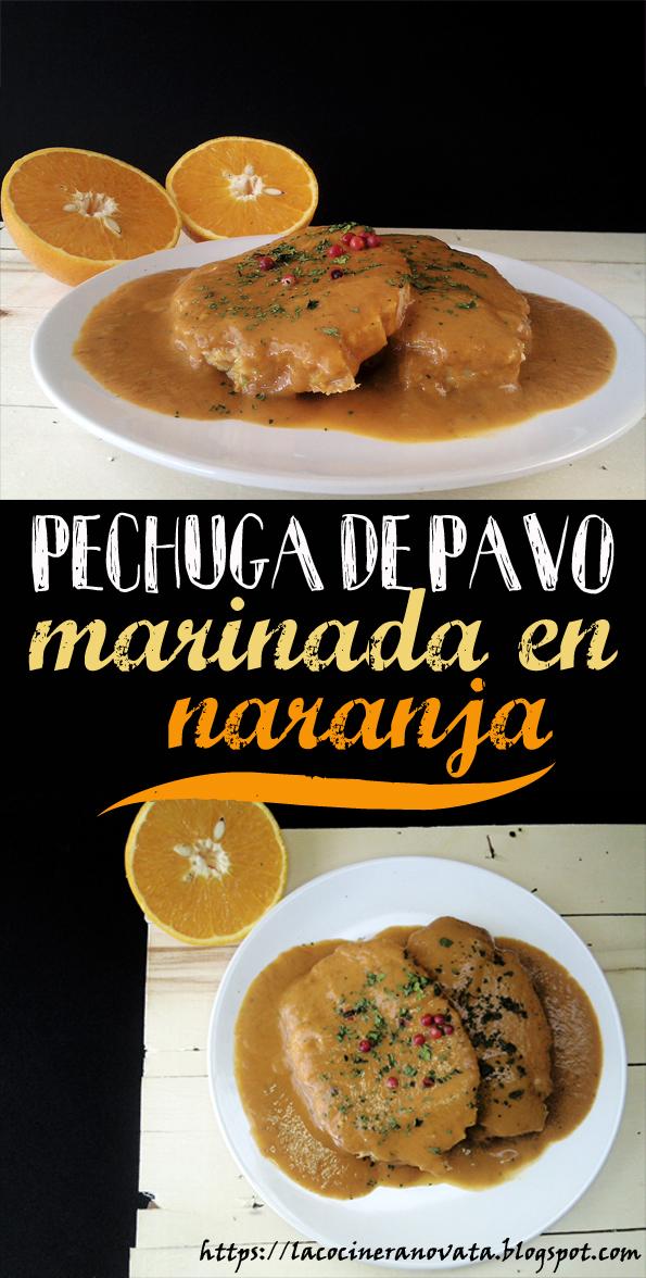 La Cocinera Novata Pechuga de pavo marinada con naranja aves gastronomia receta pimienta rosa jamaica light baja en calorias