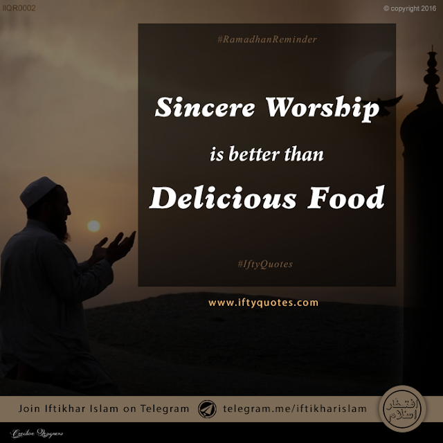 Ifty Quotes || Sincere Worship is better than Delicious Food || Iftikhar Islam