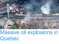 http://sciencythoughts.blogspot.co.uk/2013/07/massive-oil-explosions-in-quebec.html