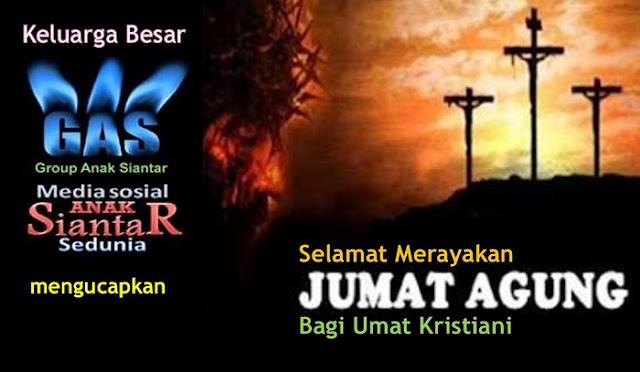 Keluarga Besar Group Anak Siantar (KB-GAS) mengucapkan Selamat Merayakan Hari Jumat Agung Bagi Umat Kristiani di Seluruh Dunia