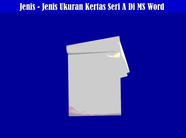 Jenis - Jenis Ukuran Kertas Seri A Di Microsoft Office Word