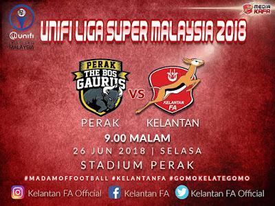 Live Streaming Perak vs Kelantan Liga Super 26.6.2018