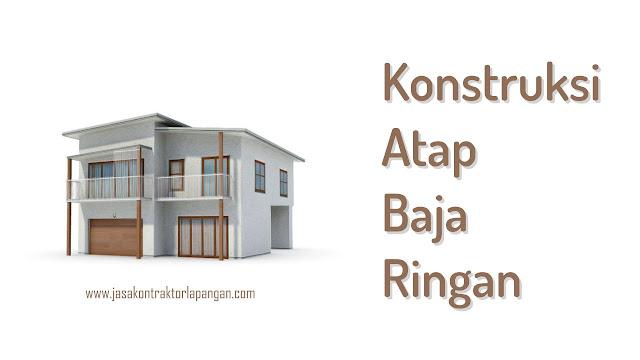 Konstruksi Baja Ringan di Jawa Tengah