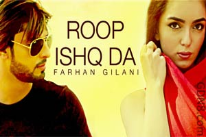 ROOP ISHQ DA By Farhan Gilani