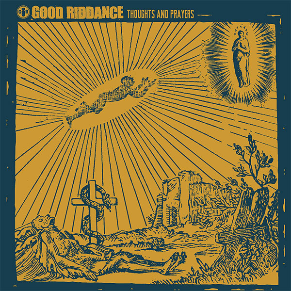 """Good Riddance stream new album """"Thoughts And Prayers"""""""