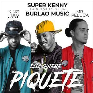 uper Kenny Ft King J & Mr Peluca – Ella Quiere Piquete