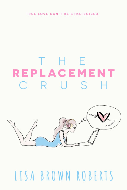 Cover Reveal --> The Replacement Crush by Lisa Brown Roberts