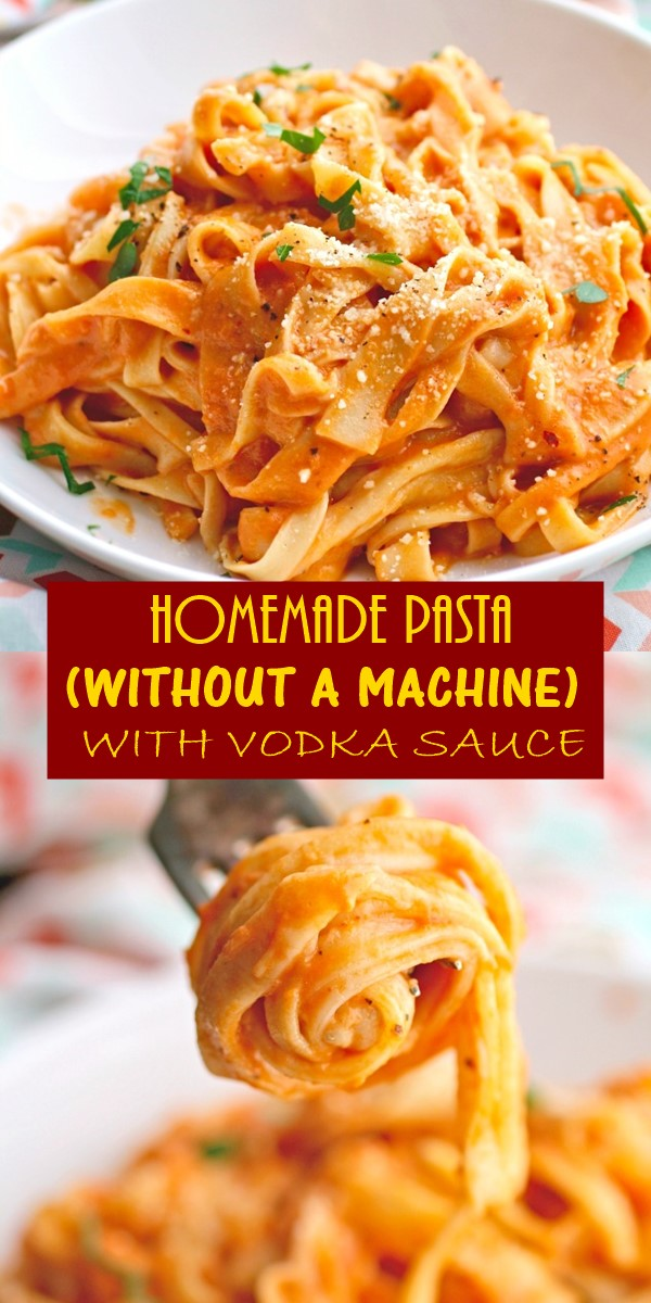 HOMEMADE PASTA (WITHOUT A MACHINE) WITH VODKA SAUCE #Pastarecipes