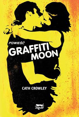 Graffiti moon- Cath Crowley (PRZEDPREMIEROWO)
