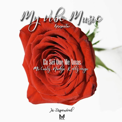 Mr. Carly - Eu Sei Que Me Amas (feat. Nadya & Kelly Veiga) [Download MP3] 2018