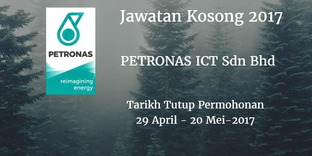Jawatan Kosong PETRONAS ICT Sdn Bhd 29 April - 20 Mei 2017