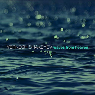 Yerkesh Shakeyev - Waves from Heaven