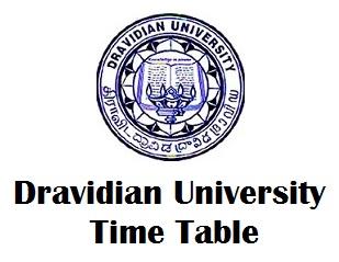 Dravidian University Kuppam Time Table 2018