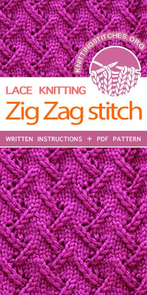 KnittingStitches.org -- Free knitting stitches. The Art of Lace Knitting, Knit Zig Zag Stitch. This is a fantastic pattern and written very well. #knitting #knittingpatterns #knitstitches