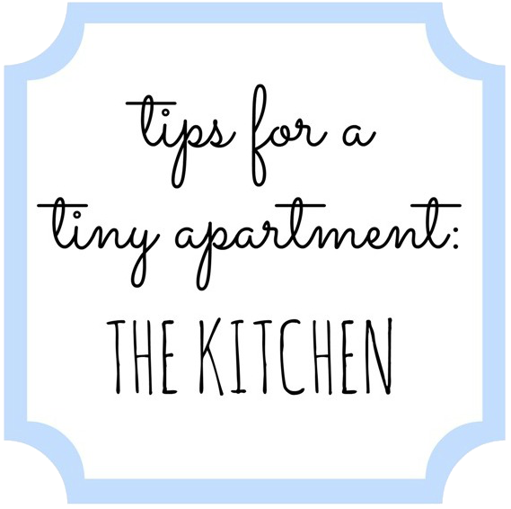 Tips for a Tiny Apartment: The Kitchen
