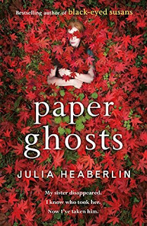 Paper Ghosts by Julia Heaberlin - Reading, Writing, Booking