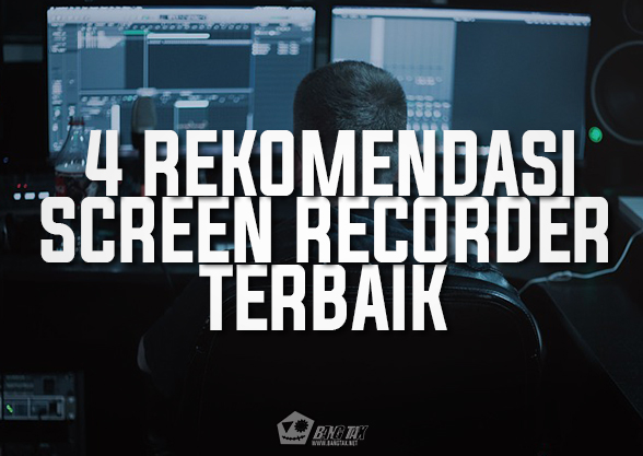 4 Rekomendasi Software Screen Recorder Terbaik