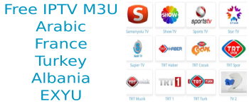 Latest Free IPTV Arabic Turkey France Albania EXYU