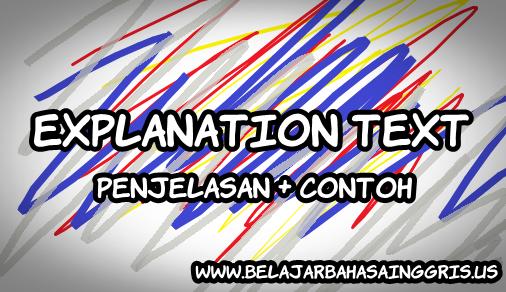Penjelasan dan contoh Explanation Text Lengkap, www.belajarbahasainggris.us
