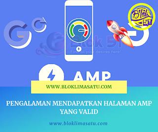 Pengalaman Mendapatkan Halaman AMP Yang Valid - #AMP HTML #BLOG RINGAN #BLOG TANPA LOADING