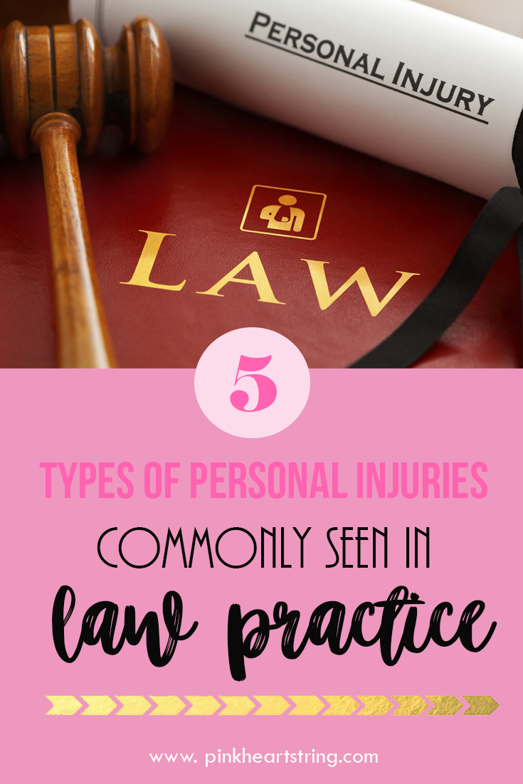 5 Types of Personal Injuries Most Commonly Seen in Law Practice