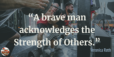 "Quotes About Strength And Motivational Words For Hard Times:  ""A brave man acknowledges the strength of others."" - Veronica Roth"