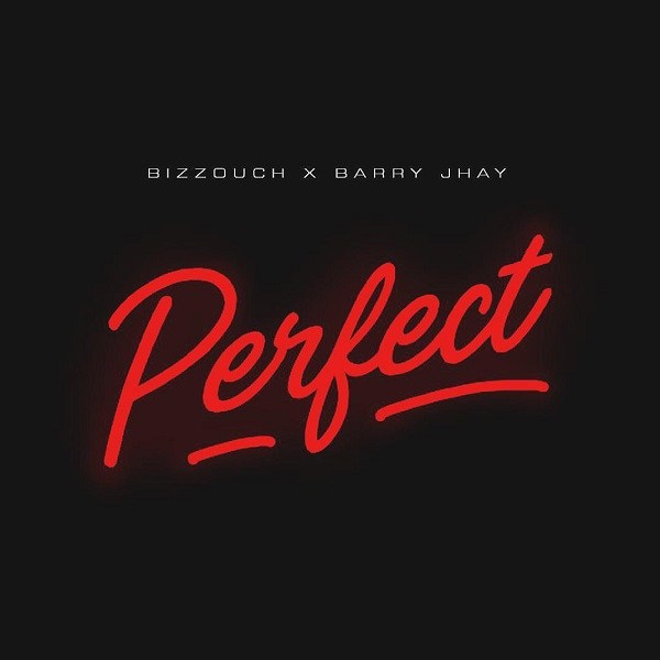 [Music] Bizzouch Ft. Barry Jhay - Perfect