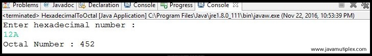 Output of Java program that converts hexadecimal number to octal number.