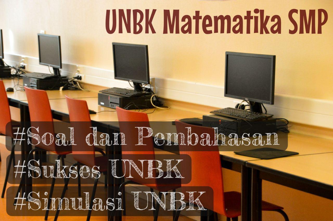 Soal dan Pembahasan UNBK Matematika SMP Tahun 2019 (*Simulasi UNBK 2020)