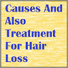Causes And Also Treatment For Hair Loss