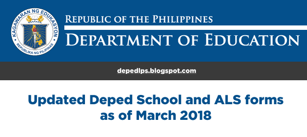 Updated Deped School and ALS forms as of March 2018
