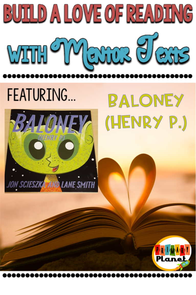 Build a love of Reading with Mentor Texts!  Context clues with Baloney (Henry P.)