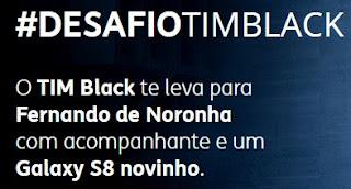 Cadastrar Promoção Desafio TIm Black Samsung Galaxy S8 Viagem Fernando Noronha
