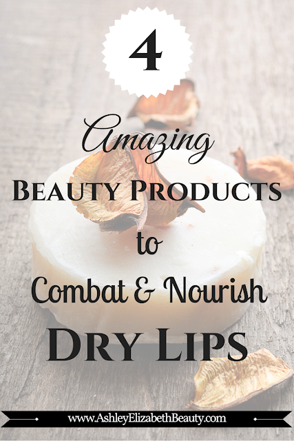 4 Amazing Beauty Products to Combat and Nourish Dry Lips