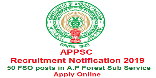 APPSC Recruitment 2019 for 50 FSO Posts in A.P Forest Sub Service