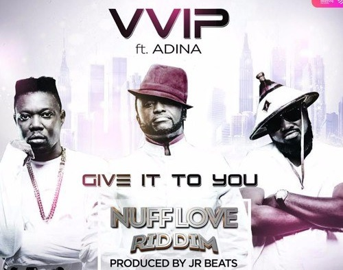 VVIP ft. Adina – Give It To You  (Mp3 Download)