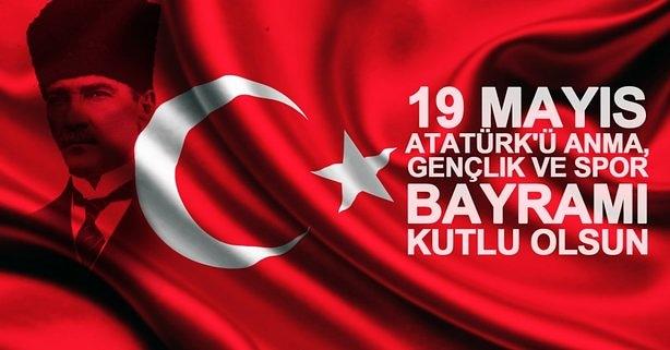 19 Mayıs Atatürk'ü Anma, Gençlik ve Spor Bayramımız Kutlu Olsun...
