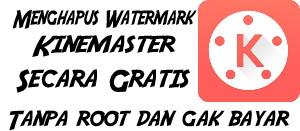 Menghapus Watermark Kinemaster di Android
