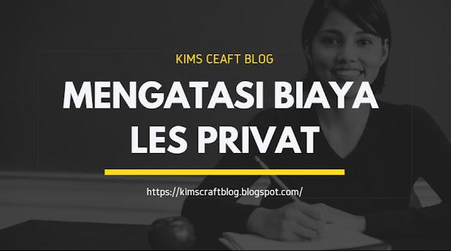 Mengatasi Biaya Les Privat