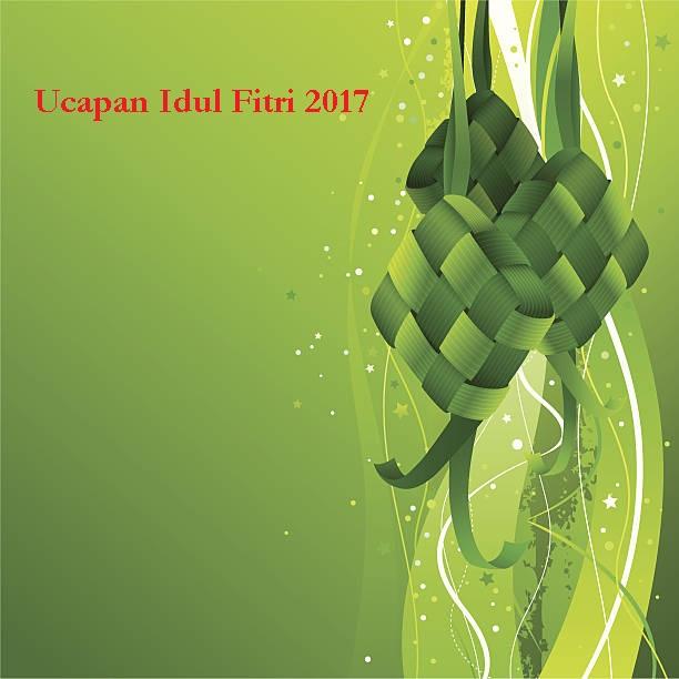 Ucapan Idul Fitri 2017 / 1438 H Yang Menarik Untuk Dibagikan