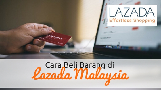 Cara Beli Barang di Lazada Malaysia