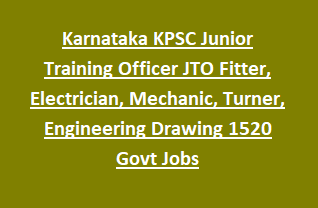 Karnataka KPSC Junior Training Officer JTO Fitter, Electrician, Electronic Mechanic, Turner, Engineering Drawing 1520 KAR Govt Jobs Recruitment Exam Pattern and Syllabus 2018