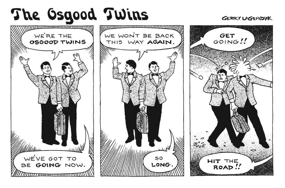 The Osgood Twins, a Gerry Lagendyk cartoon about show business