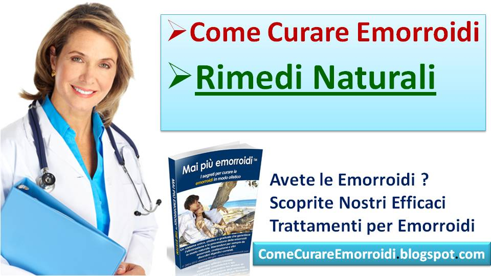 Emorroidi: sintomi, cause, tutti i rimedi - Cure-Naturali.it