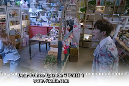 SINOPSIS Drama China 2017 - Dear Prince Episode 7 PART 1