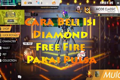 Cara Beli Isi Diamond Free Fire Pakai Pulsa
