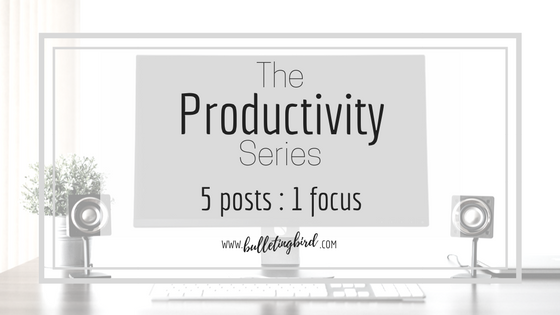 The Productivity Series: 5 blog posts on how to improve your productivity, focus and work