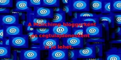 Mailchimp bloggerként és cégtulajdonosként is jó