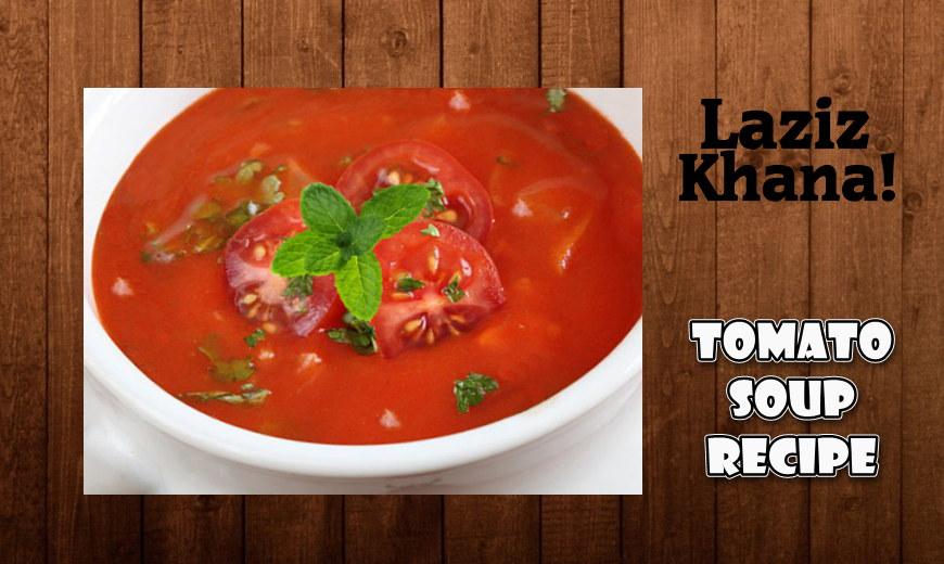 टमाटर का सूप बनाने की विधि - Tomato Soup Recipe In Hindi