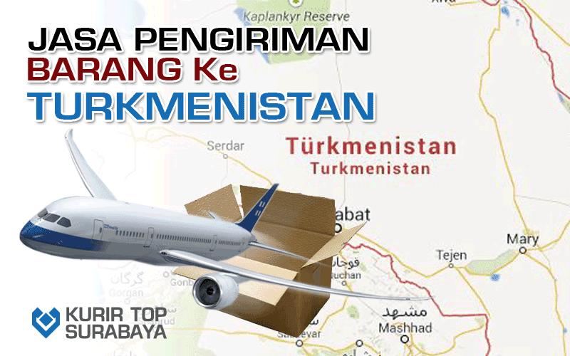 JASA PENGIRIMAN LUAR NEGERI | KE TURKMENISTAN